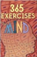 Cover of: 365 exercises for the mind | Pierre Berloquin