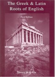 The Greek & Latin roots of English by Tamara M. Green