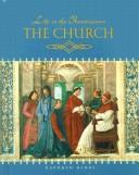 Cover of: The Church (Life in the Renaissance)