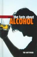 Cover of: The Facts About Alcohol (Drugs)