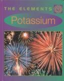 Cover of: Potassium (Elements)