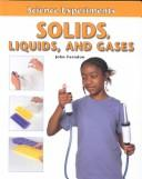 Cover of: Solids, Liquids, and Gases (Science Experiments)