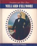 Cover of: Millard Fillmore: Presidents and Their Times