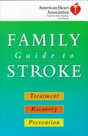 Cover of: American Heart Association Family Guide to Stroke | American Heart Association