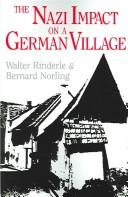 Cover of: The Nazi Impact On A German Village | Walter Rinderle