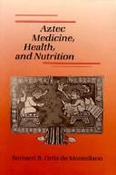 Cover of: Aztec Medicine, Health, and Nutrition | Bernard R. Ortiz De Montellano