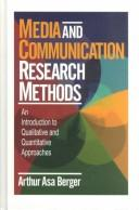 Cover of: Media and communication research methods | Arthur Asa Berger