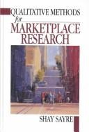 Cover of: Qualitative Methods for Marketplace Research | Shay Sayre