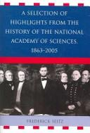 Cover of: A Selection of Highlights from the History of the National Academy of Sciences, 1863-2005