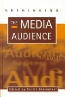 Rethinking the Media Audience by Pertti Alasuutari