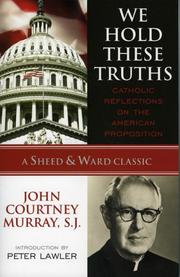 Cover of: We hold these truths | John Courtney Murray