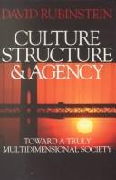Cover of: Culture, Structure and Agency | David Rubinstein