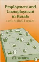 Cover of: Employment and unemployment in Kerala | Elangikal Thomas Mathew