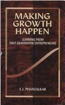 Cover of: Making growth happen | S. J. Phansalkar