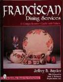 Franciscan Dining Services by Jeffrey B. Snyder