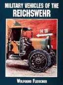 Cover of: Military vehicles of the Reichswehr | Fleischer, Wolfgang