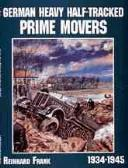 Cover of: German Heavy Half-Tracked Prime Movers