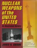 Cover of: Nuclear Weapons of the United States