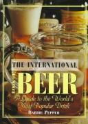 Cover of: The International Book of Beer