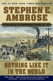 Cover of: Nothing Like It In the World  | Ambrose, Stephen E.