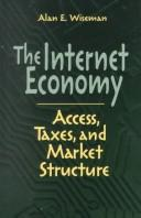 Cover of: The Internet Economy | Alan E. Wiseman