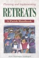 Cover of: Planning and Implementing Retreats