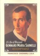 Cover of: A Life of Blessed Gennaro Maria Sarnelli | Francesco Chiovaro