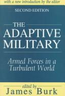 Cover of: The Adaptive Military | James Burk