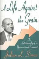 Cover of: A Life against the Grain