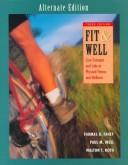Cover of: Fit and Well: Core Concepts and Lab in Fitness and Wellness  | Fahey, Thomas D.