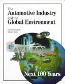 Cover of: The automotive industry and the global environment