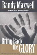 Cover of: Bring Back the Glory | Randy Maxwell