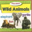Cover of: Wild Animals Play & Learn Foam Puzzle Book (Play & Learn Foam Puzzle Books) | Kim Mitzo Thompson