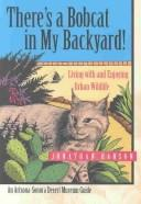Cover of: There's a Bobcat in My Backyard