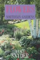 Cover of: Flowers for Northern Gardens