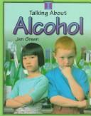 Cover of: Alcohol (Talking About)