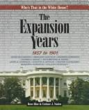 Cover of: The Expansion Years: 1857 To 1901 (Blue, Rose. Who's That in the White House?,)
