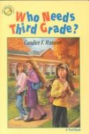 Cover of: Who needs third grade?