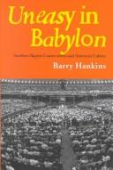 Uneasy in Babylon by Barry Hankins