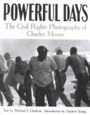Cover of: Powerful days: the civil rights photography of Charles Moore