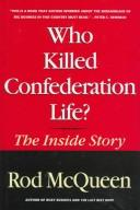 Cover of: Who Killed Confederation Life?