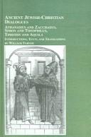 Cover of: Ancient Jewish-christian Dialogues: Athanasius And Zacchaeus, Simon And Theophilus, Timothy And  Aquila  | William Varner