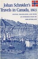 Cover of: Johan Schrøder's travels in Canada, 1863