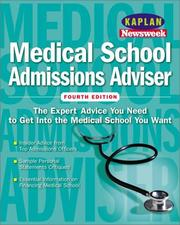 Cover of: Kaplan/Newsweek Medical School Admissions Adviser, Fourth Edition (Get Into Medical School)