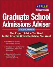Cover of: Kaplan/Newsweek Graduate School Admissions Adviser, Fourth Edition (Get Into Graduate School)