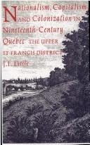 Cover of: Nationalism, capitalism, and colonization in nineteenth-century Quebec