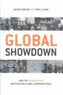 Cover of: Global showdown: how the new activists are fighting global corporate rule