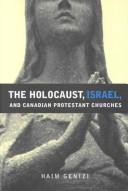 Cover of: The Holocaust, Israel, and Canadian Protestant Churches (Mcgill-Queen
