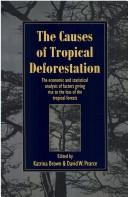 Cover of: The causes of tropical deforestation