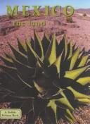 Cover of: Mexico the Land (Lands, Peoples, and Cultures)
